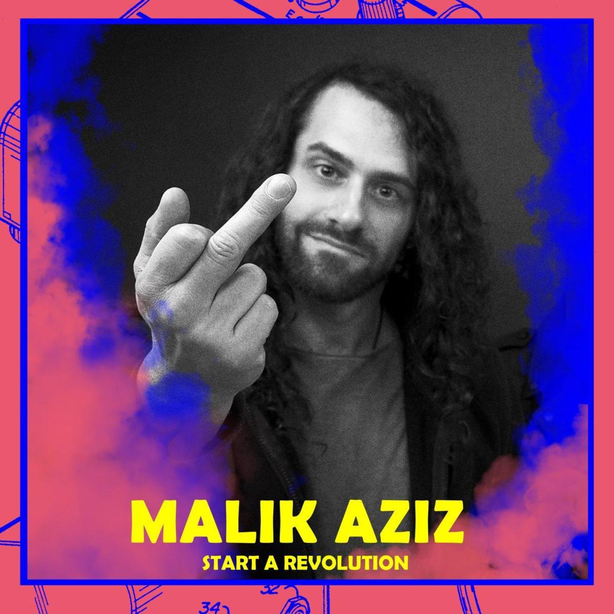 Malik Aziz (Start A Revolution)
