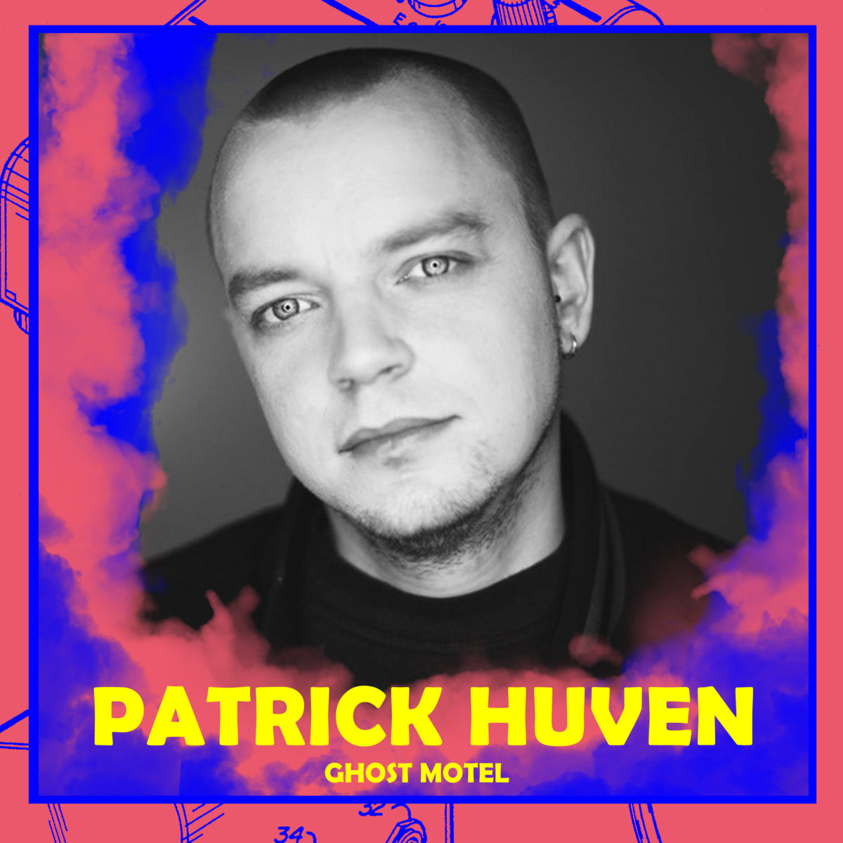 Patrick Huven (Ghost Motel)